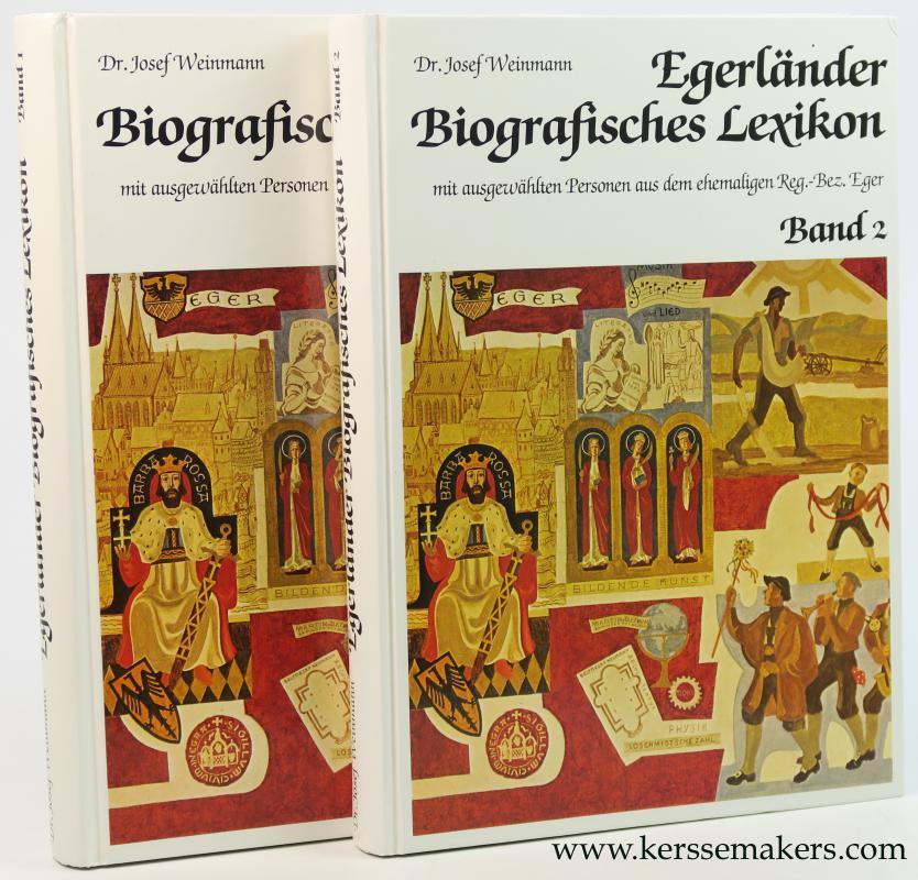 WEINMANN, JOSEF (ED.). - Egerländer Biografisches Lexikon mit ausgewahlten Personen aus dem ehemaligen Reg.-Bez. Eger. Band 1 (A-M) & Band 2 (N-Z) - (complete set in 2 volumes).