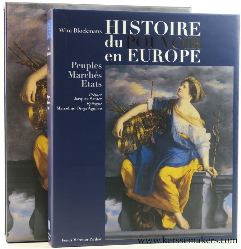 BLOCKMANS, WIM. - Histoire du pouvoir en Europe. Peuples, Marches, Etats.