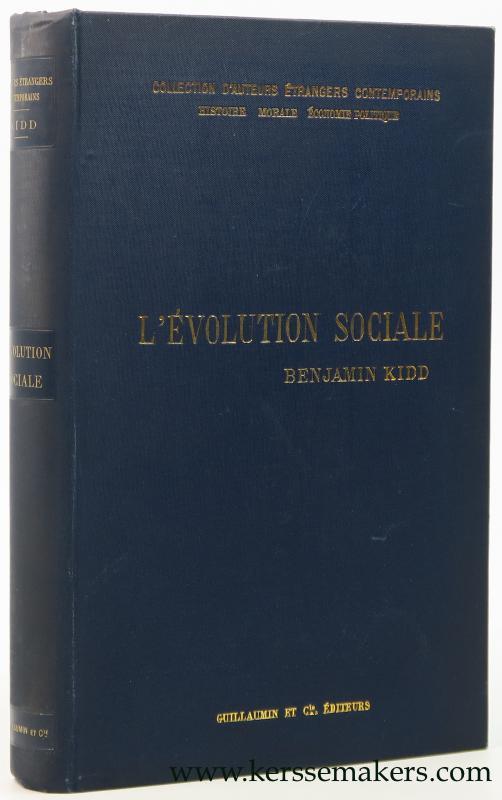 KID, BENJAMIN. - L'Évolution Sociale. Traduit par P. L. Le Monnier.