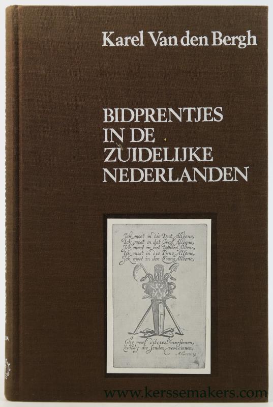 BERGH, KAREL VAN DEN. - Bidprentjes in de Zuidelijke Nederlanden. Met een inleiding van Jan Bauwens.