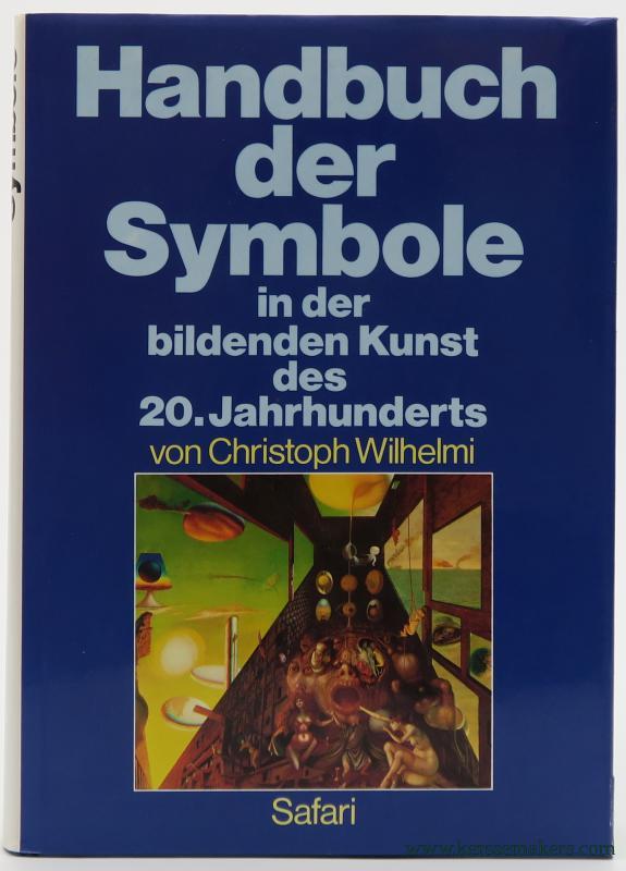 WILHELMI, CHRISTOPH. - Handbuch der Symbole in der bildenden Kunst des 20. Jahrhunderts.