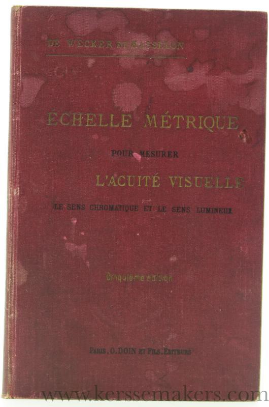 WECKER, L. DE ET J. MASSELON - Échelle métrique pour mesurer l'acuité visuelle. Le sens chromatique et le sens lumineux. Cinquième édition.