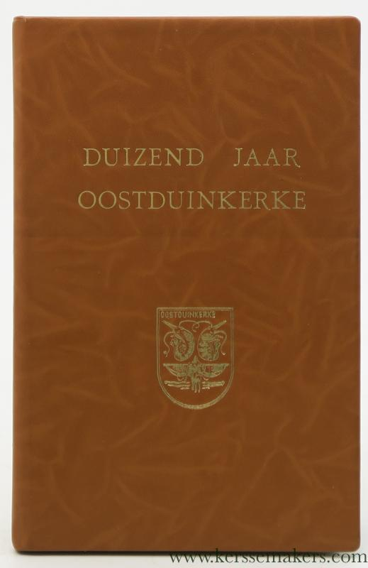 WASTIELS, FRANS. - Duizend jaar Oostduinkerke. Tweede vermeerderde uitgave.