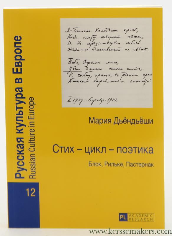 GYÖNGYÖSI, MÁRIA. - Stich - cikl - poetika : Blok, Rilke, Pasternak. [ Russian Text ].