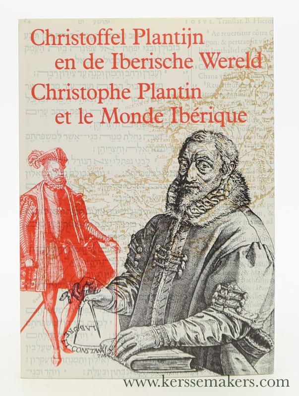 PLANTIJN: C. DEPAUW / F. DE NAVE / D. IMHOF / E. OTTE / F. ROBBEN / E. STOLS / L. VOET. - Christoffel Plantijn en de Iberische Wereld / Christophe Plantin et le Monde Ibérique.