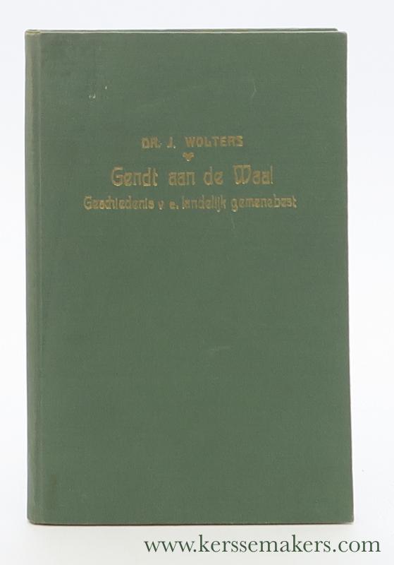 WOLTERS, J. - Gendt aan de Waal. Geschiedenis van een landelijk gemenebest.