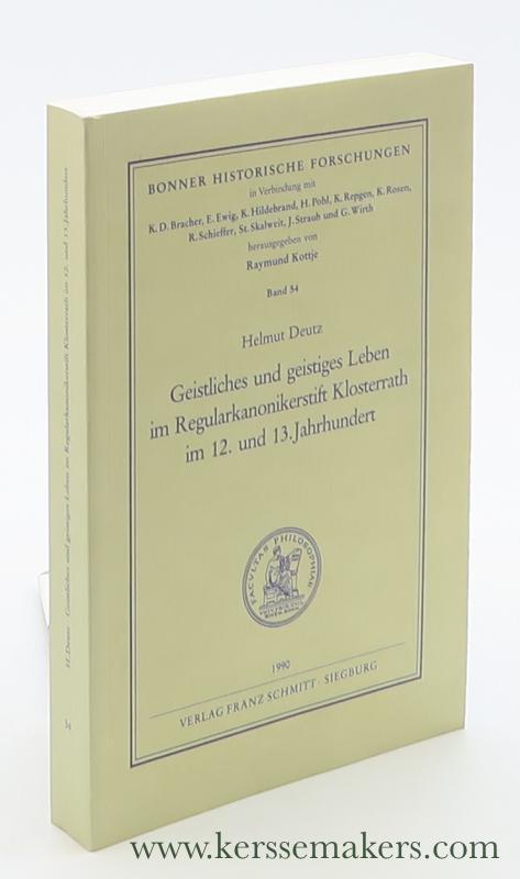 DEUTZ, HELMUT. - Geistliches und geistiges Leben im Regularkanonikerstift Klosterrath im 12. und 13. Jahrhundert.