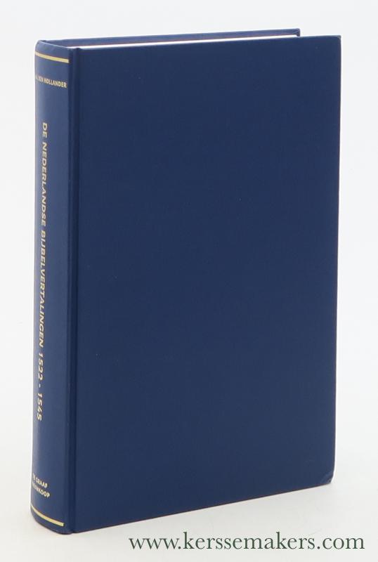 DEN HOLLANDER, A. - De Nederlandse Bijbelvertalingen 1522-1545.