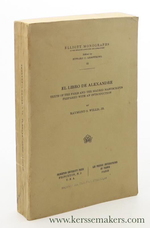 WILLIS, RAYMOND S. - El libro de Alexandre. Texts of the Paris and the Madrid Manuscripts prepared with an Introduction.