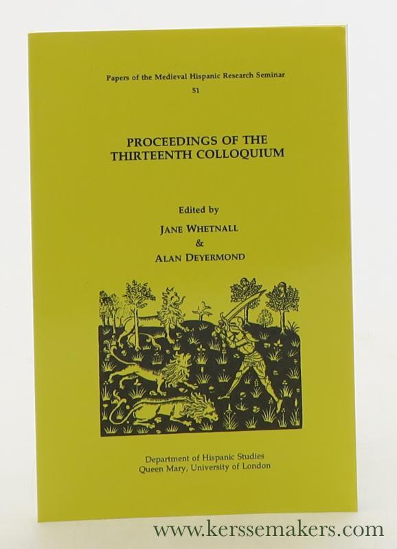 WHETNALL, JANE / ALAN DEYERMOND (EDS.). - Proceedings of the Thirteenth Colloquium.