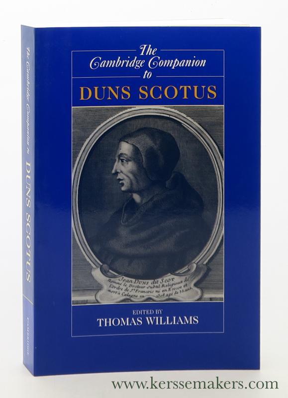 WILLIAMS, THOMAS. - The Cambridge Companion to Duns Scotus.