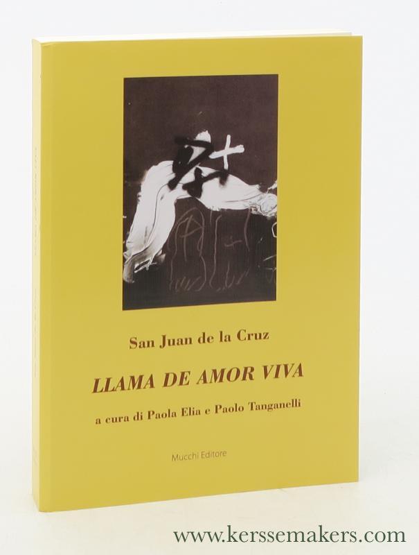 CRUZ, SAN JUAN DE LA / PAOLO TANGANELLI. - San Juan de la Cruz. Llama de amor viva. A cura di Paola Elia e Paolo Tanganelli.
