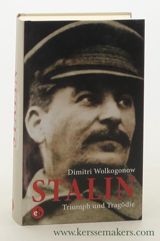 WOLKOGONOW, DIMITRI. - Stalin : Triumph und Tragödie. Ein politisches Porträt. 4. Auflage.