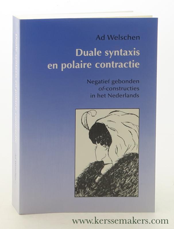 WELSCHEN, AD [ ADRIANUS JOHANNES ]. - Duale syntaxis en polaire contractie : negatief gebonden of-constructies in het Nederlands.