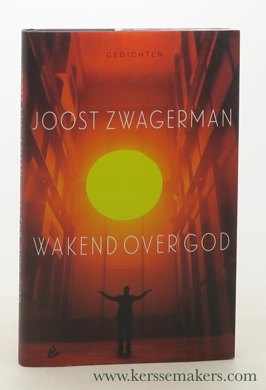 ZWAGERMAN, JOOST - Wakend over God : gedichten. Derde druk.
