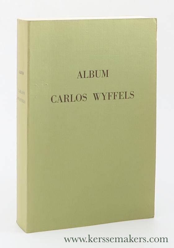 WYFFELS, CARLOS. - Album Carlos Wyffels aangeboden door zijn wetenschappelijke medewerkers - offert par ses collaborateurs scientifiques.