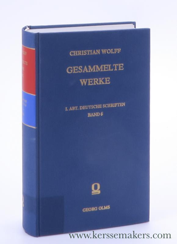 WOLFF, CHRISTIAN. - Vernünfftige Gedancken (5) von den Wirkungen der Natur (Deutsche Physik) [ Nachdruck der Ausgabe Halle 1723 ].