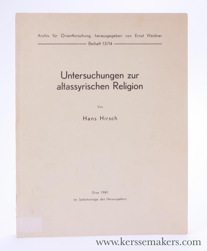 HIRSCH, HANS. - Untersuchungen zur altassyrischen Religion.