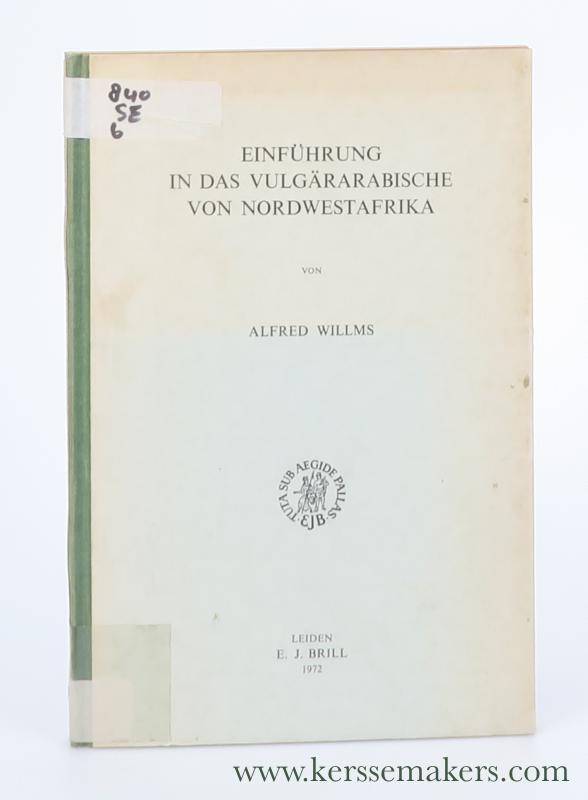 WILLMS, ALFRED. - Einführung in das Vulgärarabische von Nordwestafrika.