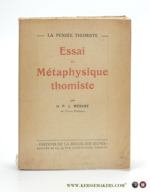 WEBERT, P. J. - Essai de Métaphysique thomiste.