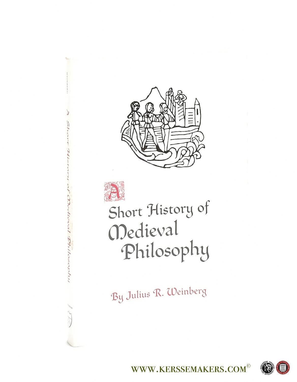 WEINBERG, JULIUS R. - A Short History of Medieval Philosophy.