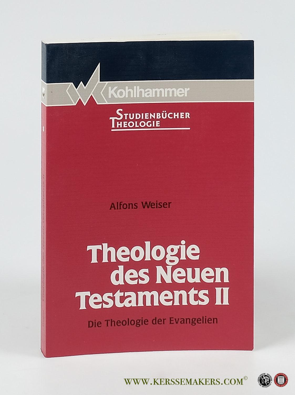 WEISER, ALFONS. - Theologie des Neuen Testaments II. Die Theologie der Evangelien.