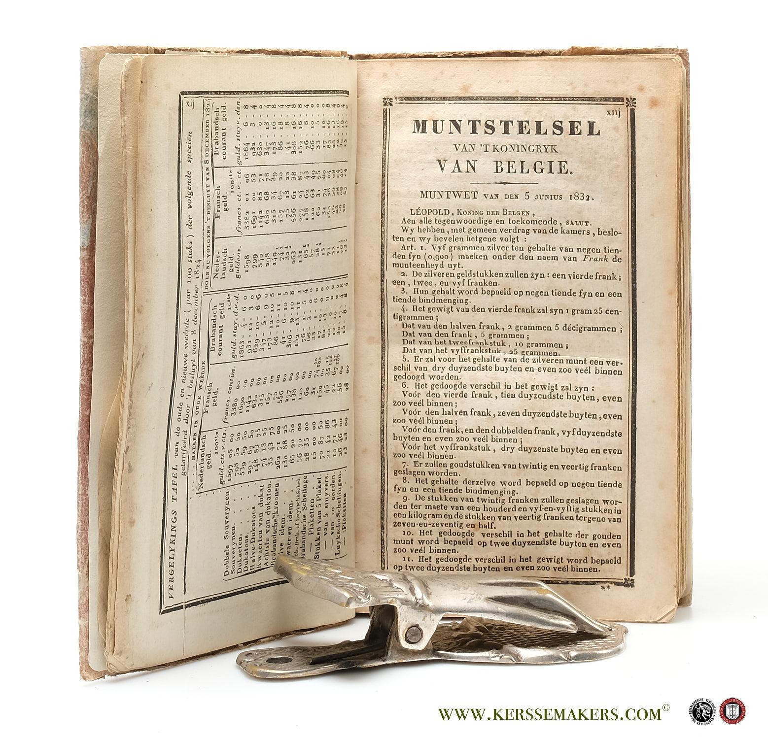 (COLLECTIF) - Algemeynen tarief, of Gemaekte rekeningen, tot het doen en ontfangen van betaelingen in Nederlandsch, Brabandsch, Hollandsch, Luyksch, Luxembourgsch, Fransch, Duytsch, en Engelsch geld, Uytgerekend volgens de wet van 28 september 1816, de decreéten van 18 augustus, 12 september 1810 en 30 november 1811, het besluyt van 22 november 1823, en eyndelyk het koninglyk besluyt van 8 december 1824. Waer by gevoegd: 1. Tafels van oude en vremde geld-specien; 2. Tafel inhoudende de prys der Brusselsche el..; 3. Tafels van intrest; 4. Tarief der verscheydene zegels; 5. Tarief om de rekeningen te maeken van dag-loon of huere van dienstboden, kamers, meubelen, etc.; 6. Tafel nieuwe stelsel van maeten en gewigten; 7. Wederzydsche  uyttrekkingen van honderd ponden gewigt van verscheyde landen in Nederlandsche ponden; 8. Vergelykings tafel tusschen den prys van 't Nederlandsch pond met 't Brusselsch; 9. Onderrigtingen op de wisselbrieven en orderbriefkens; 10. Modellen van wisselbrieven, etc.; 11. Rekeningen van inkomsten of jaargelden per maand en per dag, etc. 12. Reductie der fransche specien dewelke in de publieke kassen mogen ontfangen worden à 46 3/4 cents per franc. Vierden druk, overzien en vermeerderd. Vercierd met afbeeldzels..