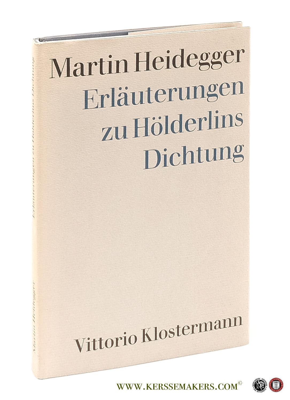 HEIDEGGER, MARTIN. - Erläuterungen zu Hölderlins Dichtung. Vierte, erweiterte Auflage.