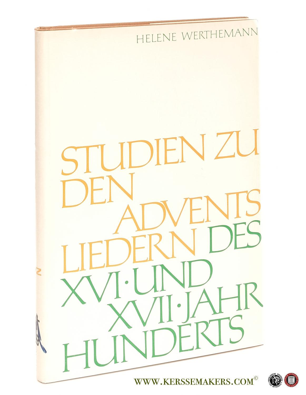 WERTHEMANN, HELENE. - Studien zu den Adventsliedern des 16. und 17. Jahrhunderts.