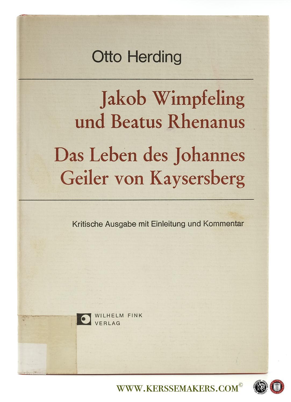 WIMPFELING, JAKOB / BEATUS RHENANUS. - Das Leben des Johannes Geiler von Kaysersberg. Unter Mitarbeit von Dieter Mertens. Eingeleitet, kommentiert und herausgegeben von Otto Herding.