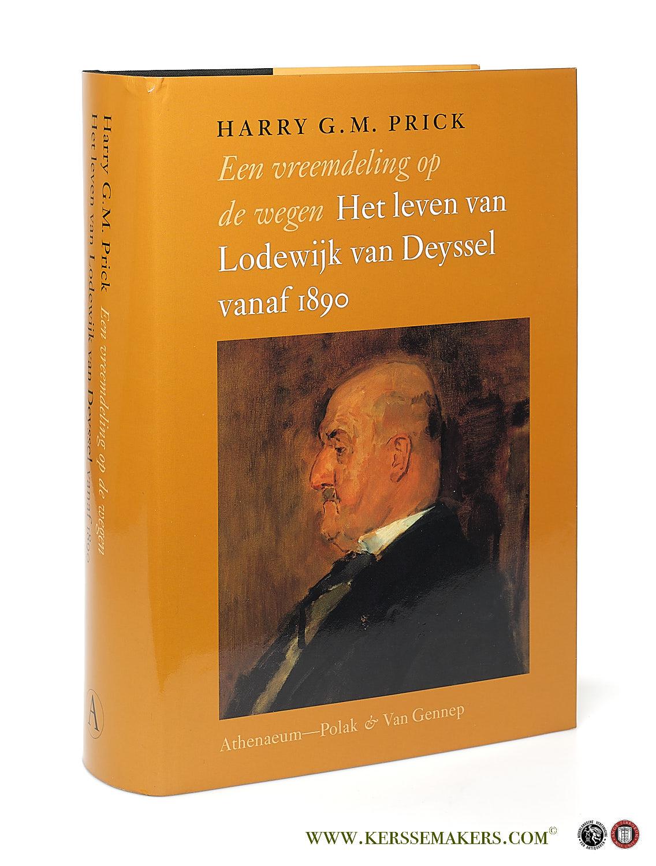 PRICK, HARRY G.M. - Een vreemdeling op de wegen. Het leven van Lodewijk van Deyssel vanaf 1890.