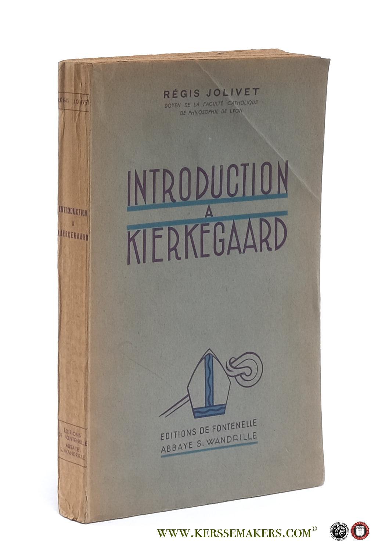 JOLIVET, RÉGIS. - Introduction a Kierkegaard.